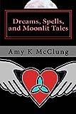 Dreams, Spells, and Moonlit Tales: The Parker Harris Series (Volume 2)