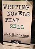Writing Novels That Sell (0671683934) by Bickham, Jack M.