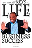 The Hidden Keys to Life and Business Success (Moment of Truth Series (M.O.T.))