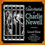 The Court-Martial of Charlie Newell | Gerard Shirar