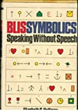 img - for Blissymbolics: Speaking Without Speech by Elizabeth S. Helfman (1980-10-06) book / textbook / text book
