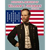 Personal Memoirs of William T. Sherman: Volume Two: Said To Be One of the best-known firsthand accounts of the Civil War. (Timeless Classic Books) ~ William T. Sherman