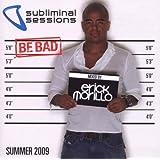 Subliminal Sessions Summer 2009; Erick Morillo