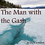 The Man with the Gash | Jack London