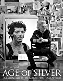 Age of Silver: Encounters with Great Photographers