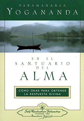 En el Santuario del Alma = In the Sanctuary of the Soul
