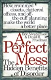 A Perfect Mess: The Hidden Benefits Of Disorder (English Edition)