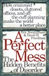 A Perfect Mess: The Hidden Benefits O...