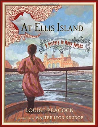 At Ellis Island: A History in Many Voices written by Louise Peacock