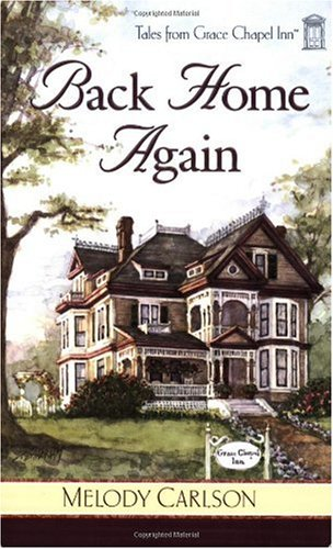 Back Home Again (Tales from Grace Chapel Inn, Book 1)