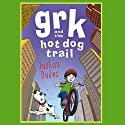 Grk and the Hot Dog Trail Audiobook by Joshua Doder Narrated by Clive Mantle