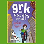 Grk and the Hot Dog Trail | Joshua Doder