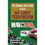 The Average Joe's Guide To Play No Limit Texas Hold 'Em ~ Michael Pignataro