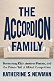 img - for The Accordion Family: Boomerang Kids, Anxious Parents, and the Private Toll of Global Competition book / textbook / text book