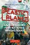 Plastic Planet : La face cach�e des m...