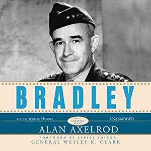 Bradley: The Great Generals Series | [Alan Axelrod]