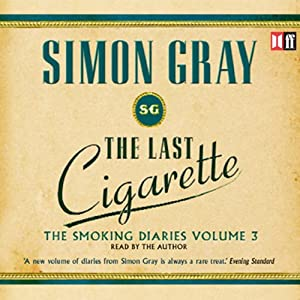 The Last Cigarette: The Smoking Diaries, Volume 3 | [Simon Gray]