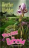 Trouble in Bloom (Nina Quinn Mysteries)