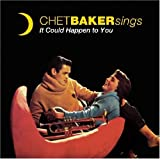 echange, troc Chet Baker, Dannie Richmond - Chet Baker Sings It Could Happen To You