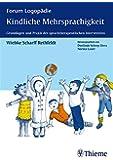 Kindliche Mehrsprachigkeit: Grundlagen und Praxis der sprachtherapeutischen Intervention (Reihe, FORUM LOGOP�DIE)