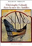 echange, troc Mauricio Obregón - Christophe Colomb dans la mer des Antilles