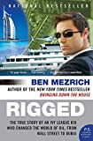 Rigged: The True Story of an Ivy League Kid Who Changed the World of Oil, from Wall Street to Dubai (P.S.) (0061252735) by Mezrich, Ben