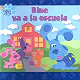 Blue Va a la Escuela (Pistas de Blue) (Spanish Edition) (0613904656) by Santomero, Angela C.