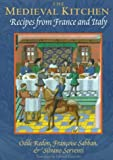 The Medieval Kitchen: Recipes from France and Italy (0226706850) by Odile Redon