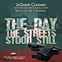 The Day the Streets Stood Still Audiobook by JaQuavis Coleman Narrated by Cary Hite