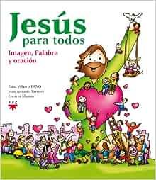Jesús para todos: Imagen, palabra y oración: Juan Antonio, Llamas