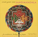 Create Your Own Sand Mandala: For Meditation, Healing and Prayer