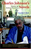 Charles Johnson's Novels: Writing the American Palimpsest (0253217911) by Rudolph P. Byrd