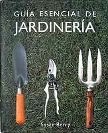 Guia esencial de jardineria guias esenciales series - Guia de jardineria ...