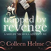 Trapped by Revenge: Shelby Nichols, Book 5 | [Colleen Helme]