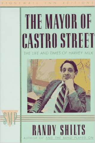 The Mayor of Castro Street: The Life and Times of Harvey Milk (Stonewall Inn Editions) written by Randy Shilts