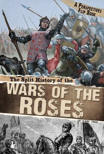 Split History of the Wars of the Roses: A Perspectives Flip Book (Perspective Flip Books: Perspectives Flip Books)