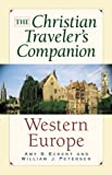 The Christian Traveler's Companion - Western Europe