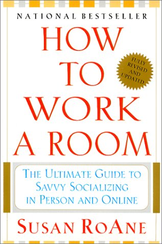 Image for How to Work a Room: The Ultimate Guide to Savvy Socializing in Person and Online