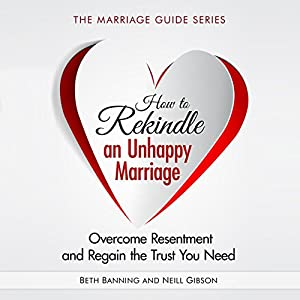 How to Rekindle an Unhappy Marriage Audiobook