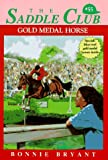 Gold Medal Horse (The Saddle Club, Book 55) (0553483668) by Bryant, Bonnie