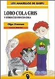 Lobo Cola Gris y Otros Cuentos Con Cola (Spanish Edition)