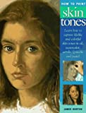 How to Paint Skin Tones (0891346708) by Horton, James
