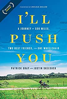 Book Cover: I'll Push You: A Journey of 500 Miles, Two Best Friends, and One Wheelchair