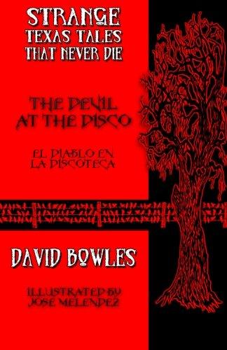 The Devil at the Disco: El diablo en la discoteca (Strange Texas Tales That Never Die) (Volume 2) (The Devil Never Dies compare prices)