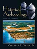 img - for Historical Archaeology (2nd Edition) book / textbook / text book