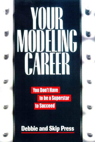 Your Modeling Career: You Don't Have to be a Superstar to Succeed (Fashion Modeling compare prices)