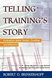 img - for Telling Training's Story: Evaluation Made Simple, Credible, and Effective book / textbook / text book