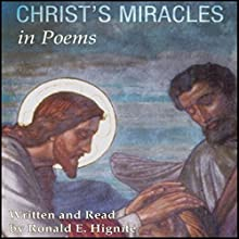 Christ's Miracles in Poems (       UNABRIDGED) by Ronald E. Hignite Narrated by Ronald E. Hignite