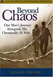 Beyond Chaos: One Man's Journey Alongside His Chronically Ill Wife