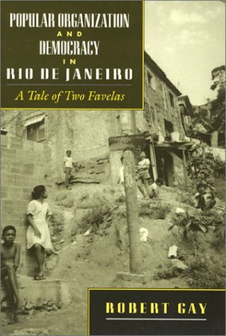 Image for Popular Organization and Democracy in Rio De Janeiro: A Tale of Two Favelas